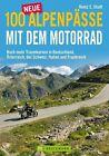 100 neue Alpenpässe mit dem Motorrad von Heinz E. Studt (2013, Taschenbuch)
