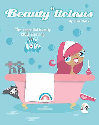BeautyLicious (Lola Love), Clark, Lisa, Very Good Book