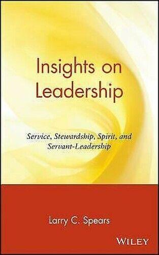 Einblicke auf Leadership: Service, Stewardship, Spirit, und Servant-Leadership