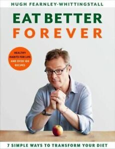 Eat-Better-Forever-7-Ways-to-Transform-Your-Diet-by-Hugh-Fearnley-Whittingstall