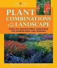 Plant Combinations for Your Landscape by Tony Lord (Paperback / softback, 2010)