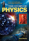 The Story of Physics by Anne Rooney (Paperback, 2011)