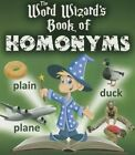 The Word Wizard's Book of Homonyms by Robin Johnson (Paperback / softback, 2015)