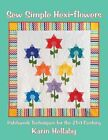 Sew Simple Hexi-Flowers: Patchwork Techniques for the 21st Century by Karin Hellaby (Paperback, 2014)