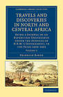 Travels and Discoveries in North and Central Africa: Being a Journal of an Expedition Undertaken Under the Auspices of H.B.M.'s Government, in the Years 1849-1855 by Heinrich Barth (Paperback, 2011)