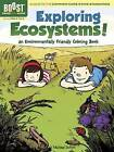 BOOST Exploring Ecosystems! An Environmentally Friendly Coloring Book by Michael Dutton (Paperback, 2013)