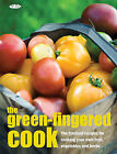 The Green-fingered Cook: The Freshest Recipes for Cooking Your Own Fruit, Vegetables and Herbs by Octopus Publishing Group (Paperback, 2009)
