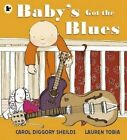 Baby's Got the Blues by Carol Diggory Shields (Paperback, 2015)
