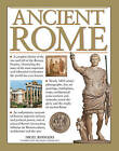Ancient Rome: A Complete History of the Rise and Fall of the Roman Empire, Chronicling the Story of the Most Important and Influential Civilization the World Has Ever Known by Nigel Rodgers (Paperback, 2013)