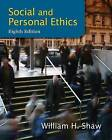 Social and Personal Ethics by Professor of Philosophy William H Shaw (Paperback / softback, 2013)