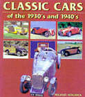 Classic Cars of the 1930s and 1940s by Michael Sedgwick (Hardback)