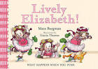 Lively Elizabeth!: What Happens When You Push by Mara Bergman (Hardback, 2010)
