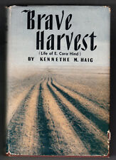 BRAVE HARVEST LIFE OF E. CORA HIND. BY KENNETH HAIG. HARDCOVER