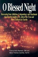 O Blessed Night: Recovering from Addiction, Codependency and Attachment based on