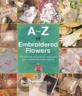A-Z of Embroidered Flowers by Search Press Ltd (Paperback, 2016)