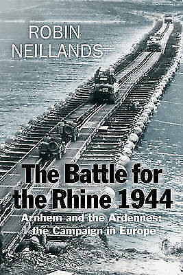 1 of 1 - Very Good, The Battle for the Rhine 1944: Arnhem and the Ardennes: the campaign