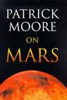 Patrick Moore on Mars by CBE (Hardback, 1998)