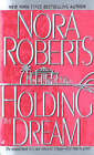 Holding the Dream by Nora Roberts (Paperback, 2000)