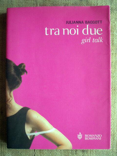 Julianna Baggott - Tra noi due   girl talk