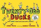 Twenty-Odd Ducks: Why, Every Punctuation Mark Counts! by Lynne Truss (Hardback, 2008)