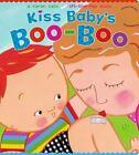 Kiss Baby's Boo-Boo by Karen Katz (2016, Board Book)