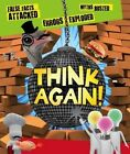 Think Again! False Facts Attacked and Myths Busted by Mr. Clive Gifford (Hardback, 2013)