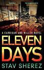 Eleven Days: A Carrigan and Miller Novel by Stav Sherez (Paperback, 2013)