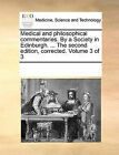 Medical and Philosophical Commentaries. by a Society in Edinburgh. ... the Second Edition, Corrected. Volume 3 of 3 by Multiple Contributors (Paperback / softback, 2010)