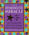 The Ten Minute Miracle: The Quick Fix Spiritual Survival Guide to Life by David Callinan, Gloria Rawson (Paperback, 1998)
