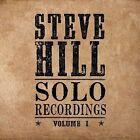 Solo Recordings, Vol. 1 * by Steve Hill (Canada) (CD, 2012, IODA)