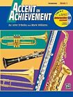 Accent on Achievement, Bk 1: Trombone, Book & CD by Professor John O'Reilly, Mark Williams (Paperback / softback, 1997)