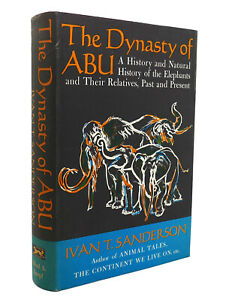 Ivan T. Sanderson THE DYNASTY OF ABU  1st Edition 1st Printing