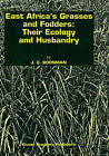 East Africa's Grasses and Fodders: Their Ecology and Husbandry by G. Boonman (Hardback, 1993)