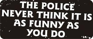 3-Police-Never-Think-It-Funny-Hard-Hat-Biker-Helmet-Sticker-Bs543-3