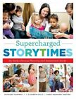 Supercharged Storytimes: An Early Literacy Planning and Assessment Guide by Saroj Nadkarni Ghoting, J. Elizabeth Mills, Kathleen Campana (Paperback, 2016)