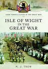 Isle of Wight in the Great War by Meirion Trow (Paperback, 2015)