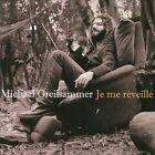 Je Me Réveille by Michael Greilsammer (CD, Feb-2010, Naïve (Label))