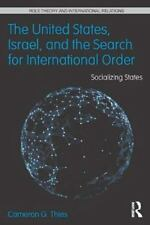 The United States, Israel and the Search for International Order :...
