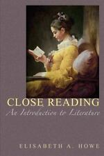 Close Reading: An Introduction to Literature by Elisabeth A. Howe