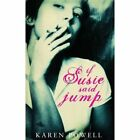 If Susie Said Jump by Karen Powell (Paperback, 2006)
