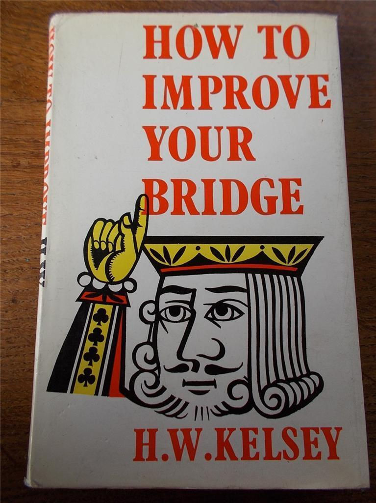 Vtg Book Rare How to Improve Your Bridge by KELSEY 1st Ed Illustrated Card Game