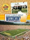 What's Great About Wisconsin? 9781467745406 by Erika Wittekind Paperback