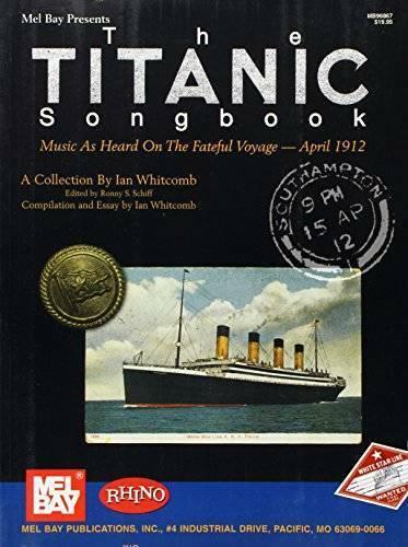 Mel Bay Presents the Titanic Songbook: Music As Heard on the Fateful Voya - GOOD