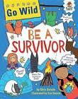 Be a Survivor by Chris Oxlade (Paperback / softback, 2015)