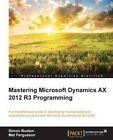 Mastering Microsoft Dynamics AX 2012 R3 Programming by Simon Buxton, Mat Fergusson (Paperback, 2015)