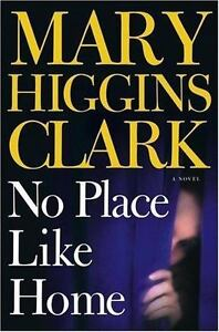No-Place-Like-Home-A-Novel-by-Mary-Higgins-Clark-Good-Book-Brand-NEW