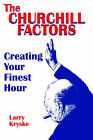 The Churchill Factors: Creating Your Finest Hour by Larry Kryske (Paperback, 2000)