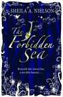 The Forbidden Sea by Shiela A. Nielsen (Paperback, 2010)