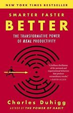 Smarter Faster Better : The Transformative Power of Real Productivity by Charles Duhigg (2017, Paperback)