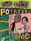 Two Old Potatoes and Me by John Coy (Paperback / softback, 2013)
